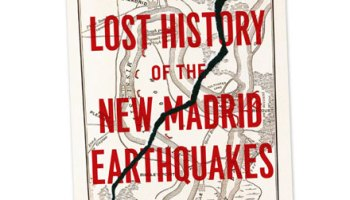 <i>The Lost History of the New Madrid Earthquakes</i>