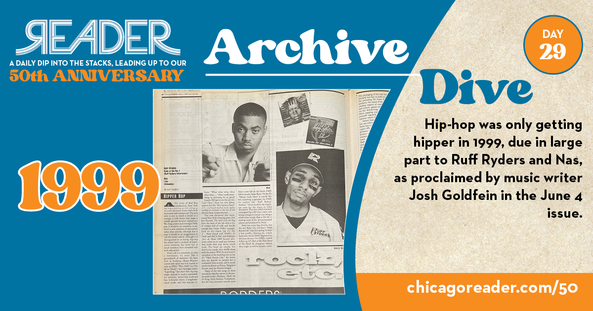 Archive Dive Day 29, 1999: Hip-hop was only getting hipper in 1999, due in large part to Ruff Ryders and Nas, as proclaimed by music writer Josh Goldfein in the June 4 issue.
