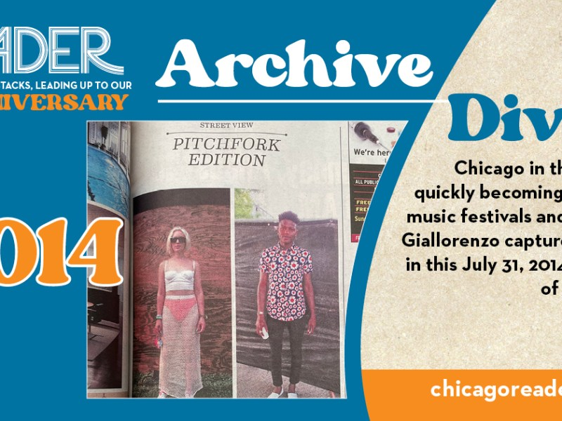 Archive Dive Day 44, 2014: Chicago the 2010s was quickly becoming a mecca for music festivals and fashion. Isa Giallorenzo captured the latter in this July 31, 2014 installment of Street View.