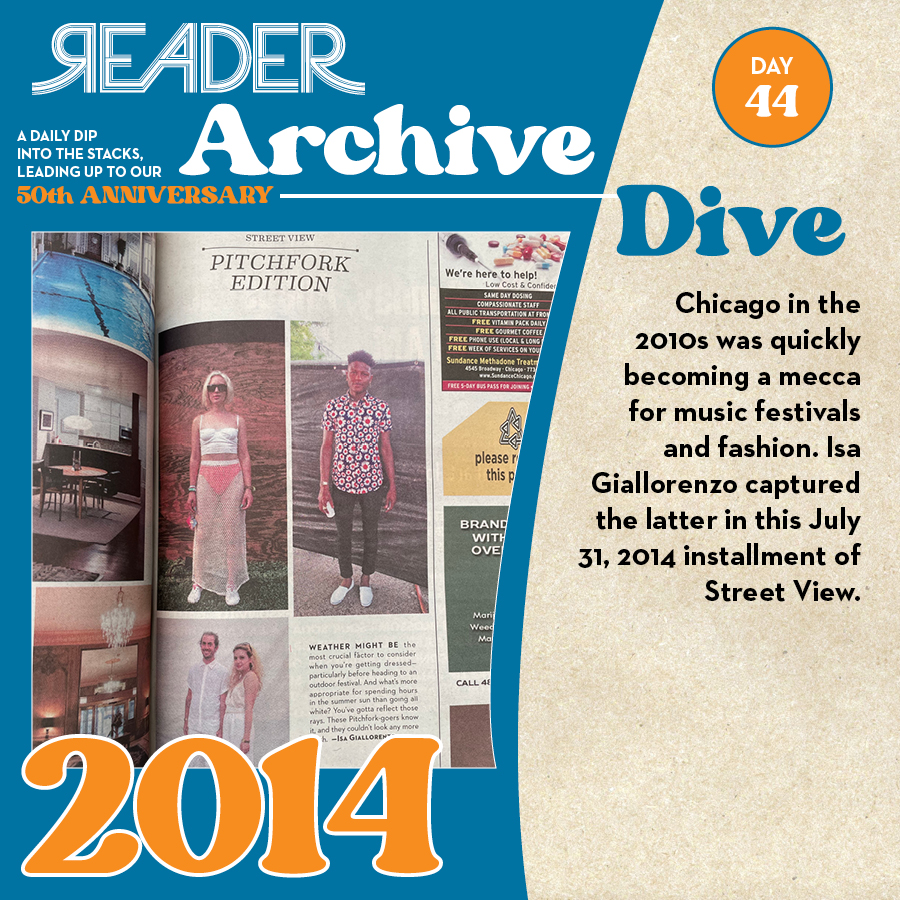 2014: Chicago the 2010s was quickly becoming a mecca for music festivals and fashion. Isa Giallorenzo captured the latter in this July 31, 2014 installment of Street View.