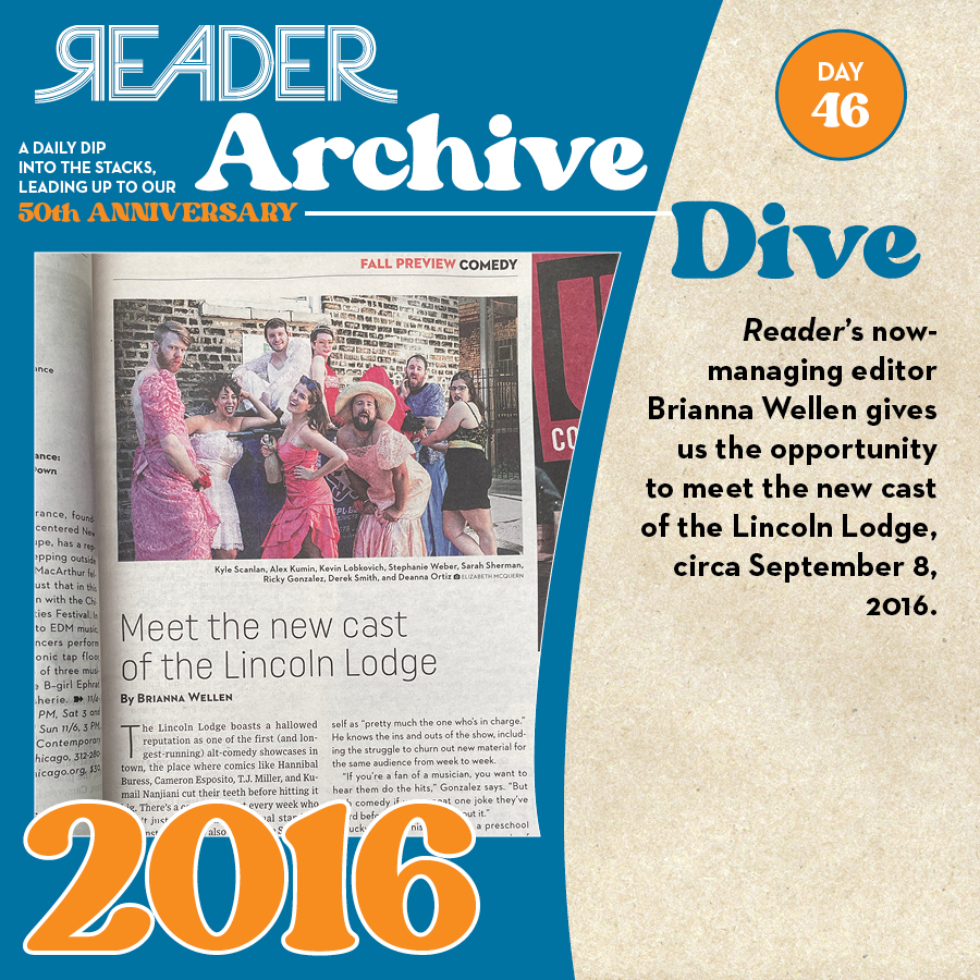 2016: The Reader's no-managing editor Brianna Wellen gives us the opportunity to meet the new cast of the Lincoln Lodge, circa September 8, 2016