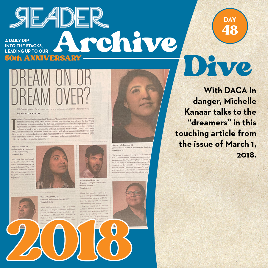 """2018: With DACA in danger, Michele Kanaar talks to the """"dreamers"""" in this touching article from the issue of March 1, 2018."""