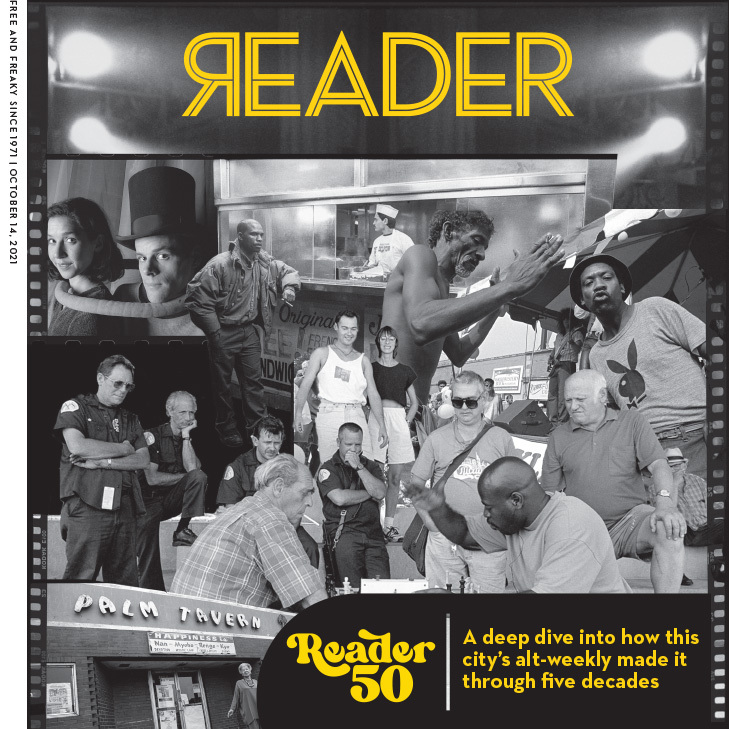 Chicago Reader cover of October 14, 2021 (Vol. 51 No. 1) Reader 50: A deep dive into how this city's alt-weekly made it through five decades