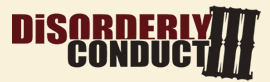 Disorderly Conduct III