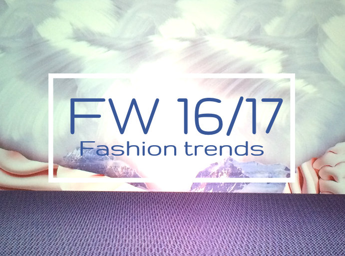 Fashion Trends for Fall Winter 16/17