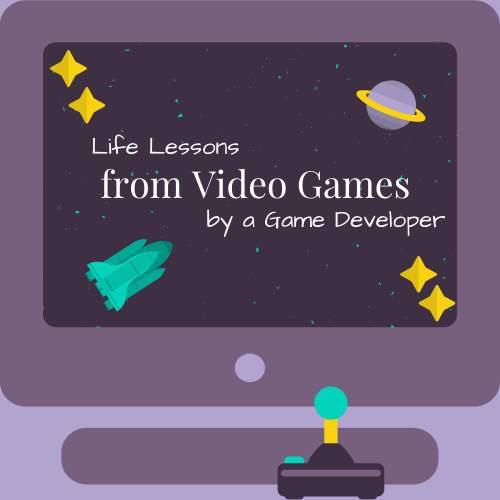 a picture with the text life lessons from video games by a game developer and a space theme