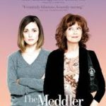 The Meddler poster 150x150 - Mainstream Chick's Quick Takes: Keanu; Mother's Day; The Meddler; Dough; Papa: Hemingway in Cuba; Ratchet and Clank