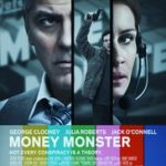 Money Monster poster 150x150 - Mainstream Chick's Quick Takes: Money Monster; A Bigger Splash; High-Rise
