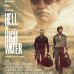 Hell or High Water poster 150x150 - Mainstream Chick's Quick Takes: Pete's Dragon; Florence Foster Jenkins; Hell or High Water