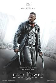 Dark Tower poster - Quickie Reviews: The Dark Tower; Brigsby Bear; Detroit; Step; An Inconvenient Sequel; Escapes