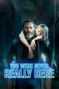 You Were Never Really Here 200x300 - Review: You Were Never Really Here