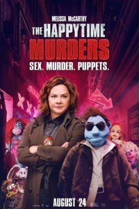 Happtime Murders poster 200x300 - Quickie Reviews: The Wife; The Happytime Murders; Skate Kitchen; Support the Girls