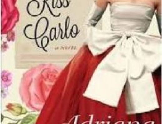 Adriana Trigiani – Kiss Carlo: A Novel