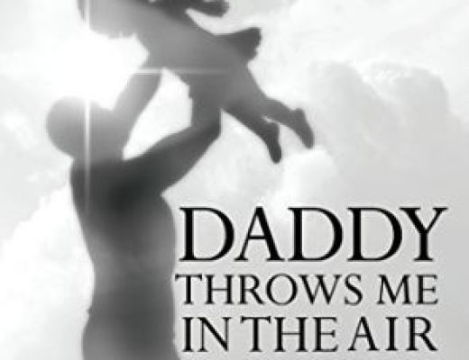 Daddy Throws Me in the Air by Ayn Dillard
