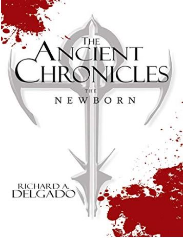 The Ancient Chronicles – Richard A. Delgado