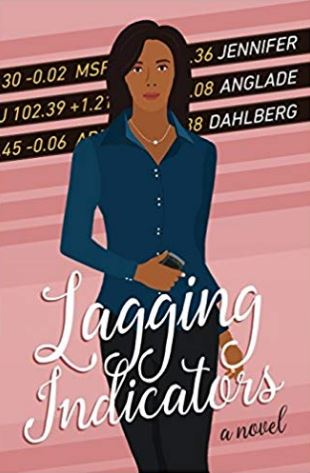 Lagging Indicators – Jennifer Anglade Dahlberg