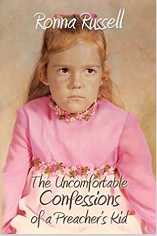 The Uncomfortable Confessions of a Preacher's Kid by Ronna Russell