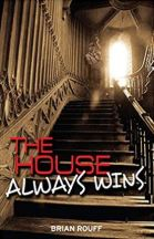"Alt=""brian rouff the house always wins"""