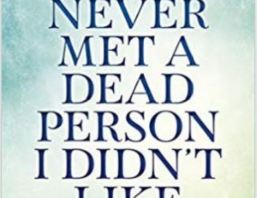 I've Never Met A Dead Person I Didn't Like by Sherrie Dillard