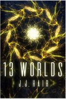 "Alt=""13 worlds by j. j. hair"""