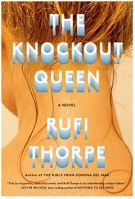 "Alt=""the knockout queen by rufi thorpe"""