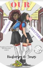 "Alt=""our friendship matter by kimberley b. jones"""