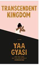 "Alt=""transcendent kingdom by yaa gyasi"""