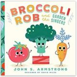 "Alt=""broccoli rob and the garden singers by john s. armstrong"""