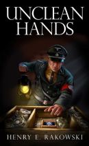 "Alt=""unclean hands by henry e. rakowski"""