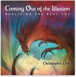 "Alt=""coming out of the illusion by christopher links'"