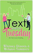 "Alt=""text me on tuesday: All is Fair in Love and Texting by Whitney Dineen & Melanie Summers"""