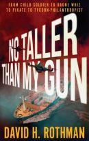 "Alt=""no taller than my gun by david h rothman"""