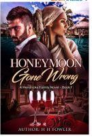 "Alt=""Honeymoon Gone Wrong: The Hendricks Family Book 1 by H. H. Fowler """
