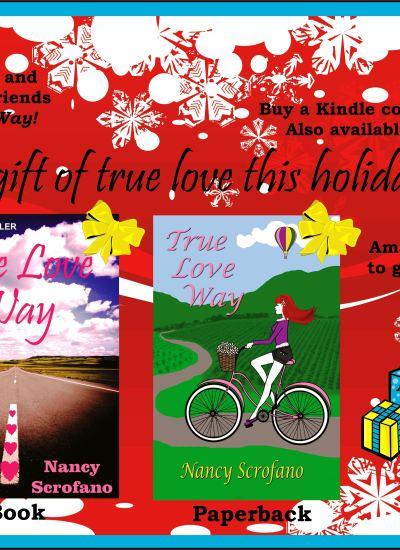 A Gift This Holiday Season: TRUE LOVE WAY