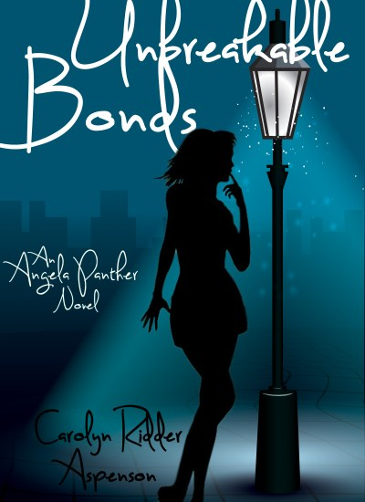 Book Cover Reveal – Unbreakable Bonds An Angela Panther Novel