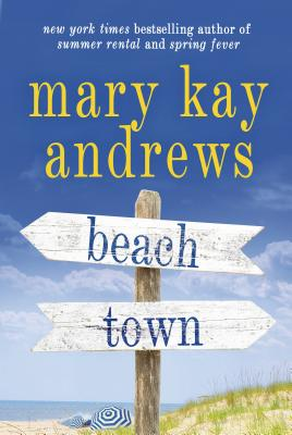 RELEASE DAY: Beach Town by Mary Kay Andrews