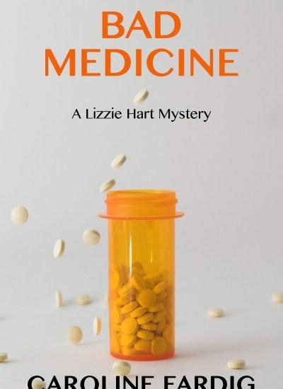 "BOOK FEATURE: ""Bad Medicine"" (A Lizzie Hart Mystery, Book 3)"