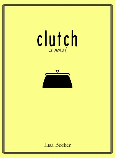 """RELEASE DAY: """"Clutch: A Novel"""""""
