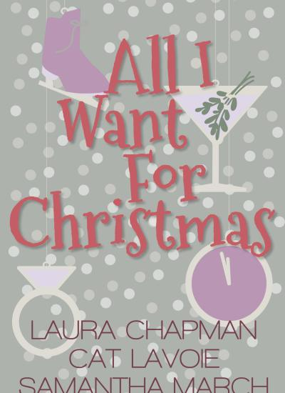 """COVER REVEAL: """"All I Want For Christmas (A Holiday Novella Collection)"""""""