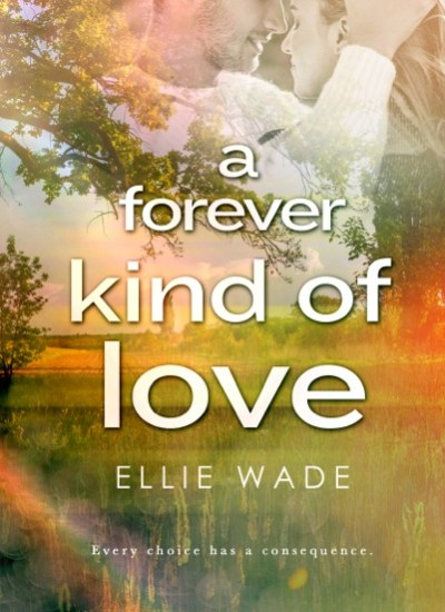 "BOOK REVIEW: ""A Forever Kind of Love"" by Ellie Wade"