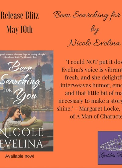 "RELEASE BLITZ: ""Been Searching for You"" by Nicole Evelina"
