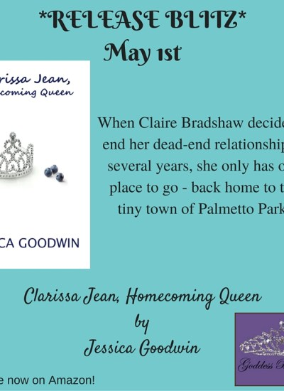 "RELEASE BLITZ: ""Clarissa Jean, Homecoming Queen"" by Jessica Goodwin"