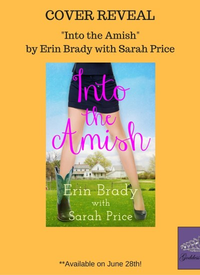 "COVER REVEAL: ""Into The Amish"" by Erin Brady and Sarah Price"