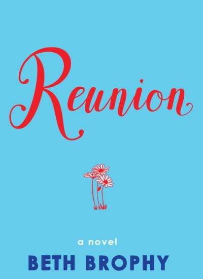 "BOOK FEATURE: ""Reunion"" by Beth Brophy"