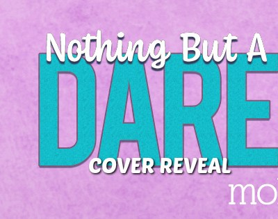 """COVER REVEAL: """"Nothing But a Dare"""" by Molly O'Hare"""