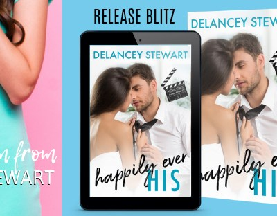 "RELEASE BLITZ: ""Happily Ever His"" by Delancey Stewart"