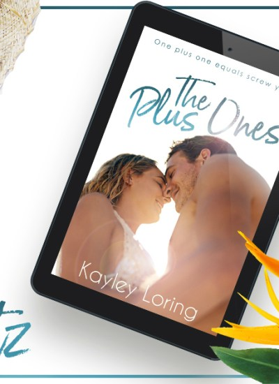 "RELEASE BLITZ: ""The Plus Ones"" by Kayley Loring"