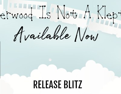 "RELEASE BLITZ: ""Alma Underwood Is Not A Kleptomaniac"" by Lacey Dailey"