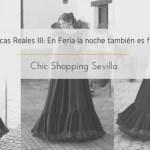 #Flamencas Reales III: En Feria la noche también es flamenca