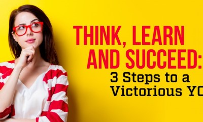 Think, Learn and Succeed: 3 Steps to a Victorious YOU